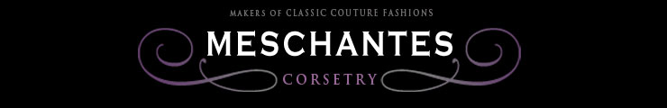 Meschantes Corsetry - Makers of Classic Couture Fashions